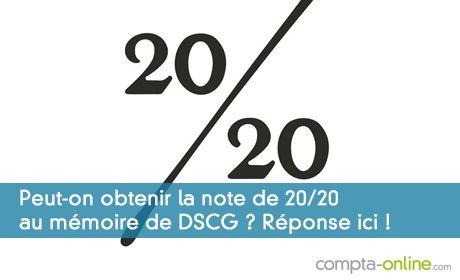 Peut-on obtenir la note de 20/20 au m�moire de DSCG ? R�ponse ici !