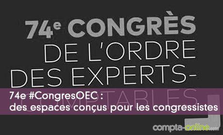 74e #CongresOEC : des espaces conçus pour les congressistes