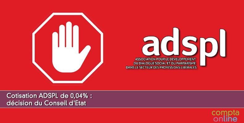 Cotisation ADSPL de 0,04% : décision du Conseil d'Etat