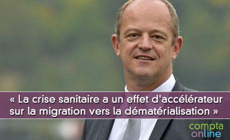 « La crise sanitaire a un effet d'accélérateur sur la migration des clients vers la dématérialisation »