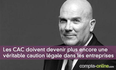 Bruno Bonnell : « Les commissaires aux comptes doivent rester,  et devenir plus encore une véritable caution légale dans les entreprises »