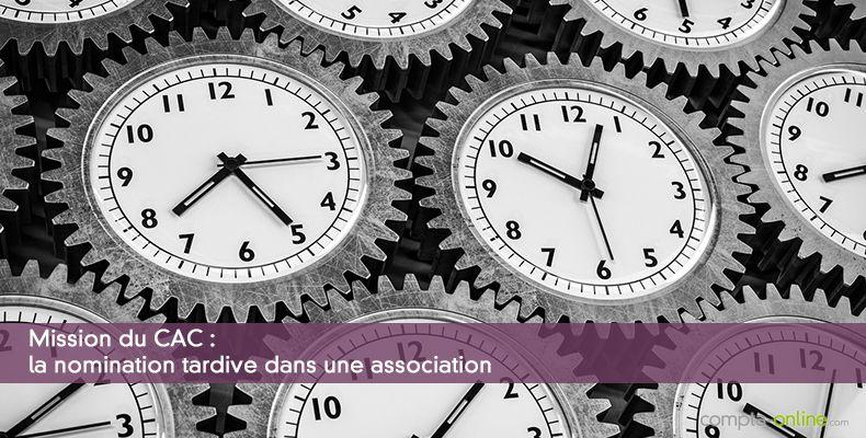 Mission du CAC : la nomination tardive dans une association