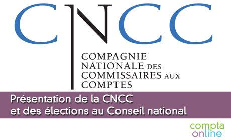Présentation de la CNCC et des élections au Conseil national