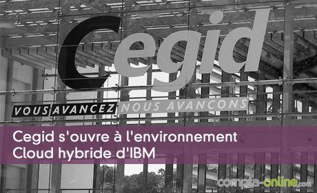 Cegid s'ouvre à l'environnement Cloud hybride d'IBM