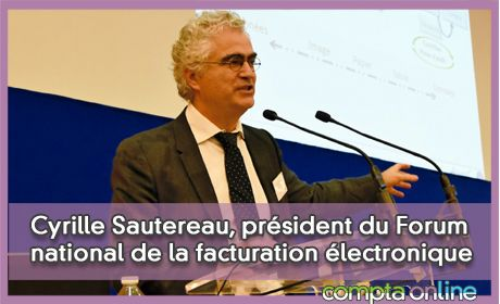 Cyrille Sautereau, président du Forum national de la facturation électronique