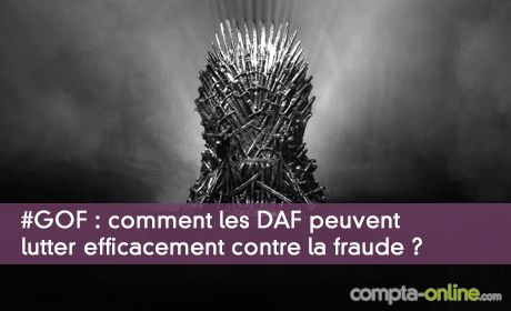 Game of Fraude : le retour du DAF !