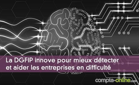 La DGFIP innove pour mieux détecter et aider les entreprises en difficulté