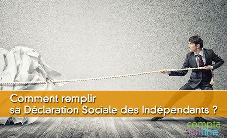 Comment remplir sa Déclaration Sociale des Indépendants ?
