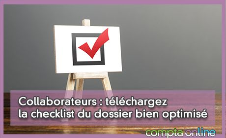 Collaborateurs : téléchargez la checklist du dossier bien optimisé