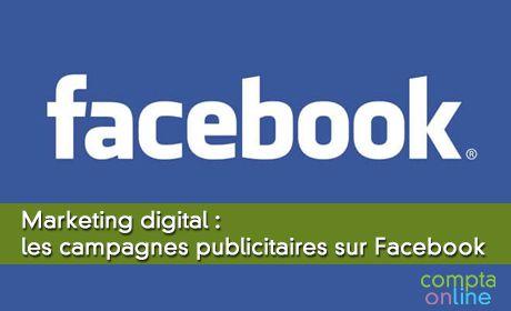 Marketing digital : les campagnes publicitaires sur Facebook