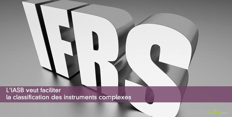 L'IASB veut faciliter la classification des instruments complexes