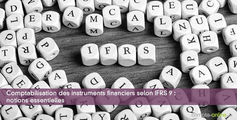 Comptabilisation des instruments financiers selon IFRS 9 : notions essentielles