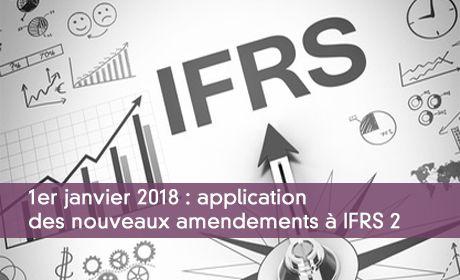 1er janvier 2018 : application des nouveaux amendements à IFRS 2
