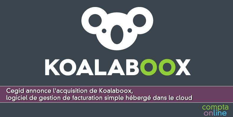 Cegid annonce l'acquisition de Koalaboox, logiciel de gestion de facturation simple hébergé dans le cloud