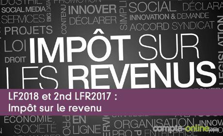 LF2018 et 2nd LFR2017 : Impôt sur le revenu