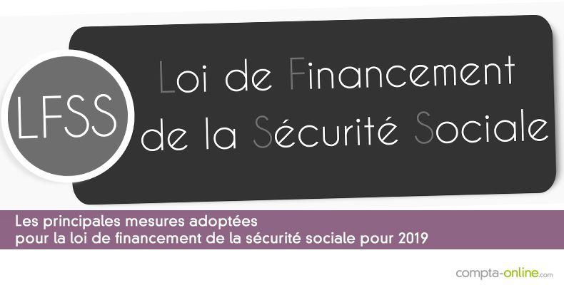 Les principales mesures adoptées pour la LFSS 2019