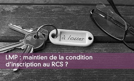 LMP: maintien de la condition d'inscription au RCS?