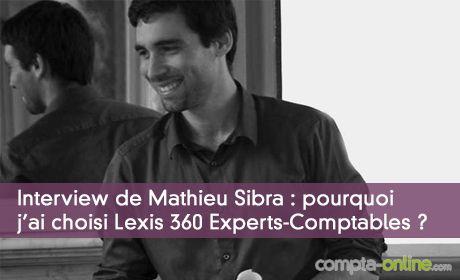 Pourquoi j'ai choisi Lexis 360 Experts-Comptables ?