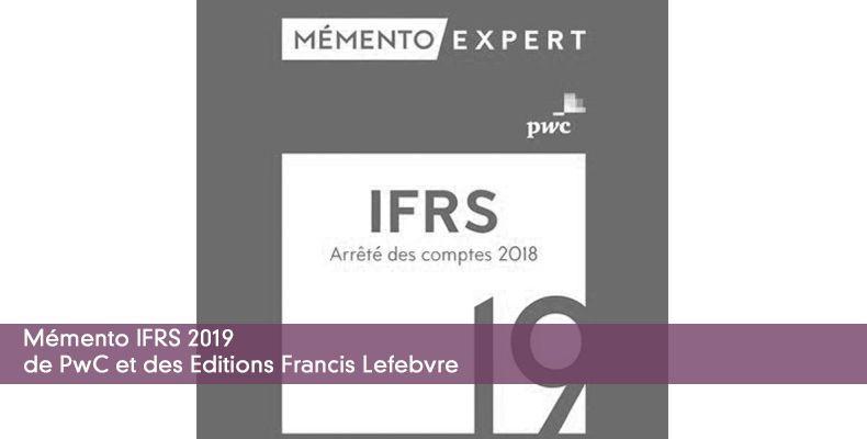 PwC Et Les Editions Francis Lefebvre Publient Le 19 Septembre 2018 Memento IFRS 2019