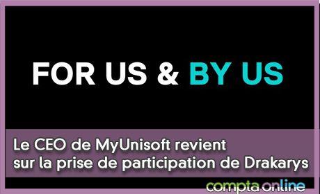 Le CEO de MyUnisoft revient sur la prise de participation de Drakarys