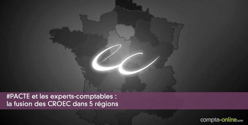 #PACTE : la fusion des CROEC dans 5 régions