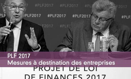 PLF 2017 - Mesures à destination des entreprises