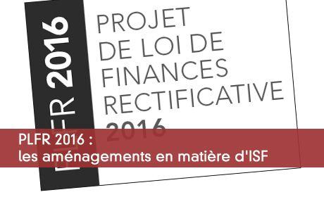 PLFR 2016 : les aménagements en matière d'ISF