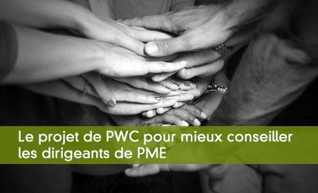 Le projet de PWC pour mieux conseiller les dirigeants de PME