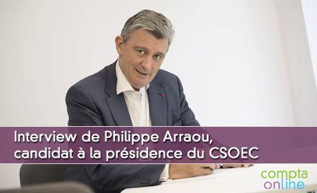 Interview de Philippe Arraou, candidat à la présidence du CSOEC