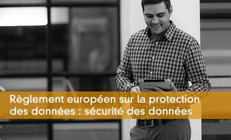 RGPD 2018 : les impacts sur la cybersécurité de l'entreprise