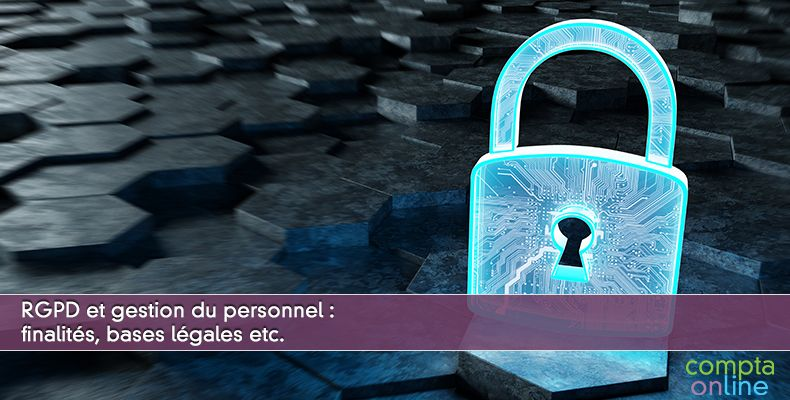RGPD et gestion du personnel : finalités, bases légales etc.