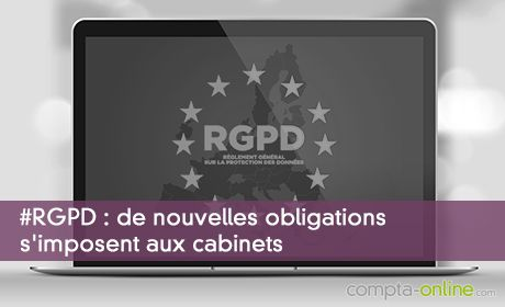 #RGPD et #ExpertsComptables de nouvelles obligations s'imposent aux cabinets