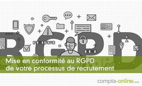 Mise en conformité au RGPD de votre processus de recrutement