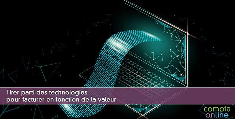 Tirer parti des technologies pour facturer en fonction de la valeur