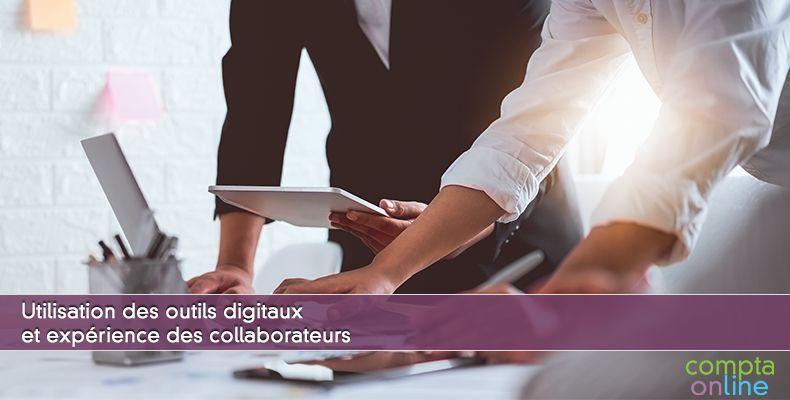 Utilisation des outils digitaux et expérience des collaborateurs