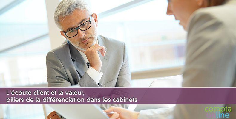 L'écoute client et la valeur, piliers de la différenciation dans les cabinets