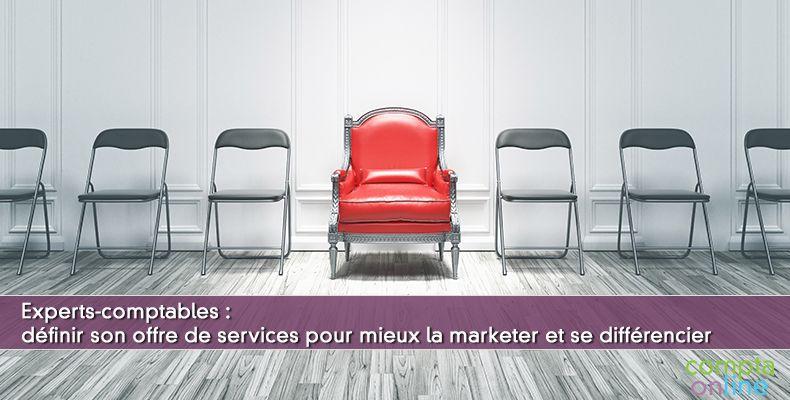 Expert-comptable : définir son offre de services pour mieux la marketer