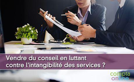 Vendre du conseil en luttant contre l'intangibilité des services ?