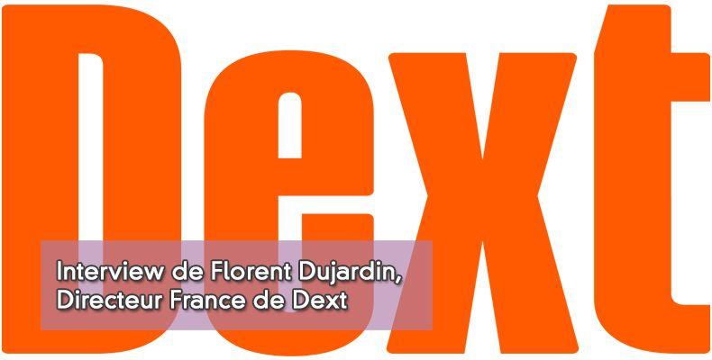 Interview de Florent Dujardin, Directeur France de Dext