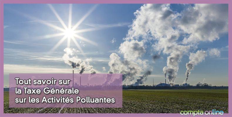 TGAP Taxe Générale sur les Activités Polluantes