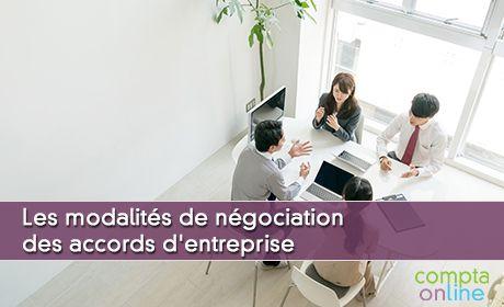 Les modalités de négociation des accords d'entreprise