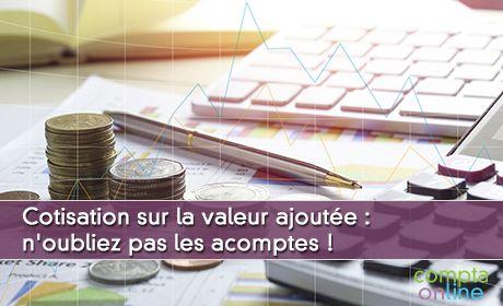 Les acomptes de CVAE : 15 juin et 15 septembre dès 3000 euros