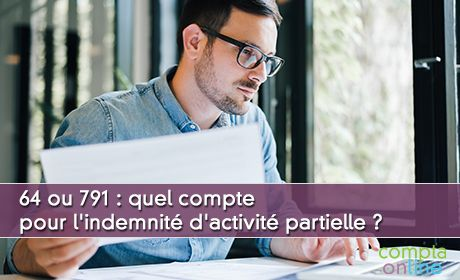 64 ou 791 : quel compte pour l'indemnité d'activité partielle ?