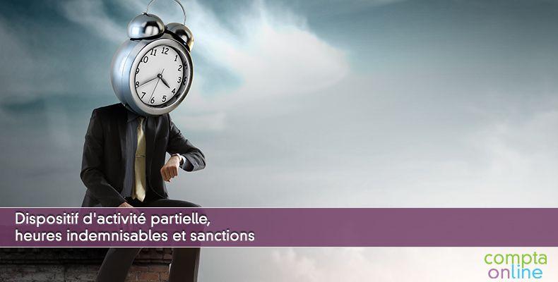 Dispositif d'activité partielle, heures indemnisables et sanctions