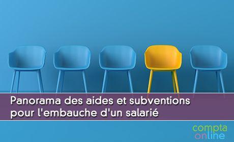 Panorama des aides et subventions pour l'embauche d'un salarié