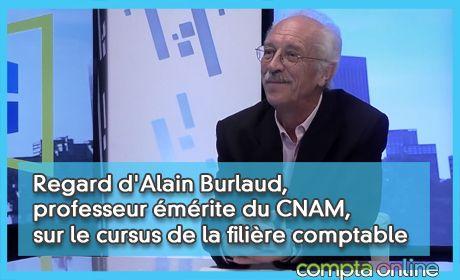 Regard d'Alain Burlaud, professeur émérite du CNAM, sur le cursus de la filière comptable