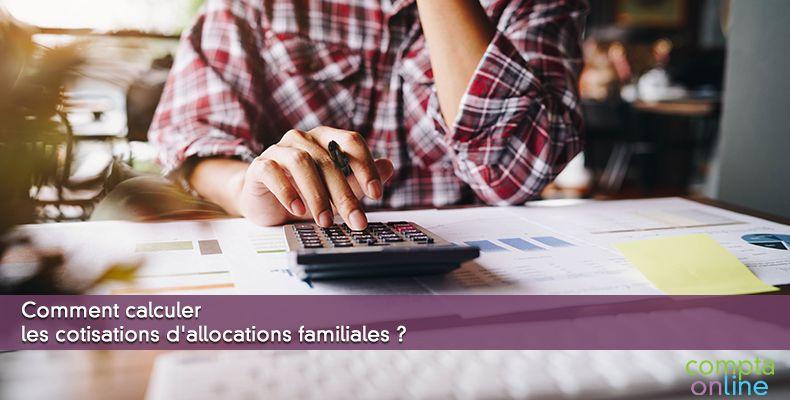 Calculer les cotisations d'allocations familiales