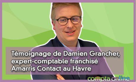 Témoignage de Damien Grancher, expert-comptable franchisé Amarris Contact au Havre