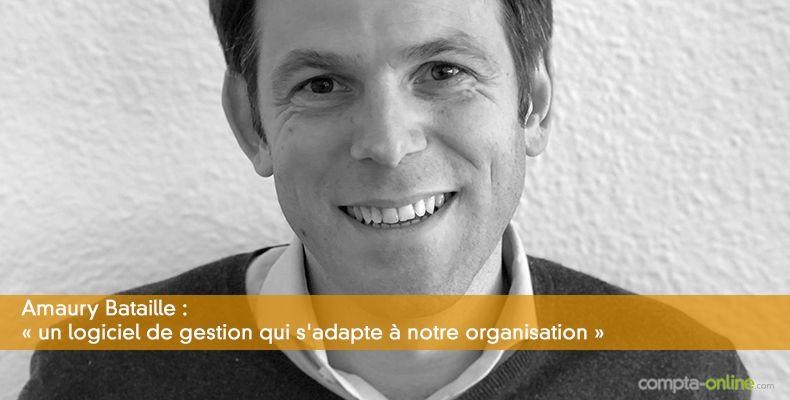 Amaury Bataille : « un logiciel de gestion qui s'adapte à notre organisation »