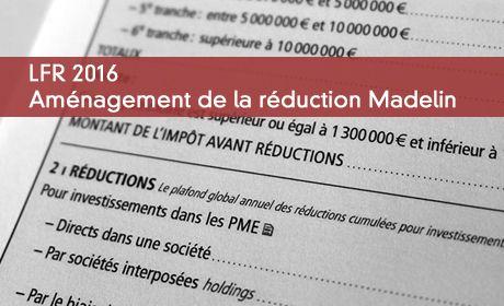 LFR 2016 : aménagement de la réduction Madelin